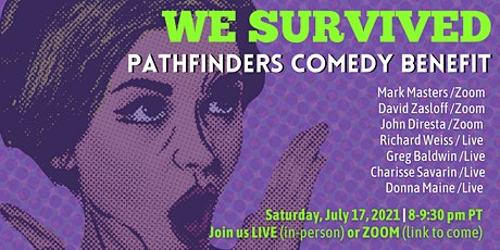 WE SURVIVED-PATHFINDERS COMEDY BENEFIT Live in-person or Zoom tickets