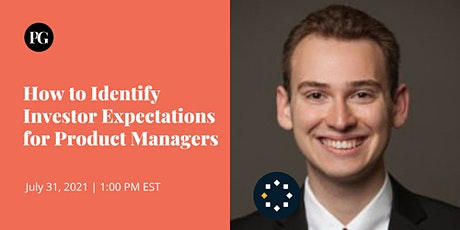 How to Identify Investor Expectations for Product Managers tickets