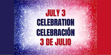 July 3 Celebration // Celebración 3 de julio tickets