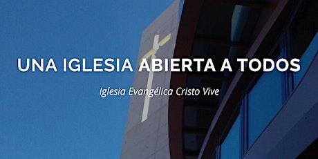 CULTO DE ADORACIÓN CRISTO VIVE HORTALEZA 27 JUNIO tickets