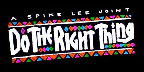 DO THE RIGHT THING -  (Tue Aug 10 - 7:30pm) tickets