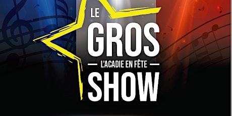 Le gros show - L'Acadie en fête tickets