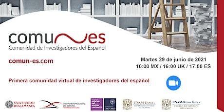 Conoce COMUN-ES: comunidad de investigadores del español boletos