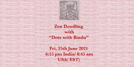 "Zen Doodle with ""Dots with Bindu"" Tickets"