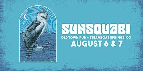 SunSquabi plays OTP - Saturday Night 2 tickets