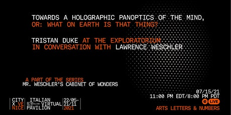Towards a Holographic Panoptics of the Mind (What on Earth is That Thing?) tickets