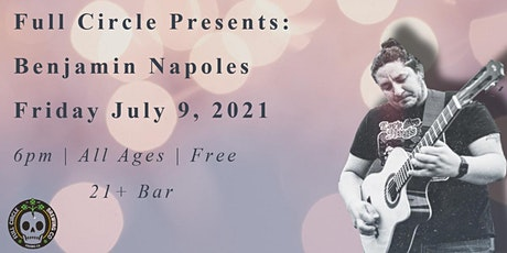 Full Circle Presents: Benjamin Napoles tickets