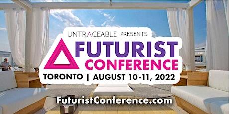 2022 Futurist Conference- Canada's Largest Blockchain & Bitcoin Event tickets