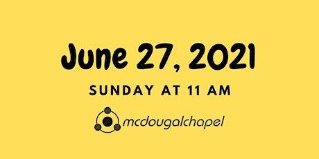 June 27 - 11 AM Sunday Service tickets
