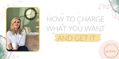 How To Charge What You Want & Get It tickets