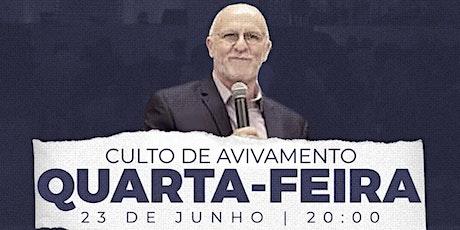 23.06 -CULTO DE AVIVAMENTO - IGREJA DA RESTAURAÇÃO ingressos