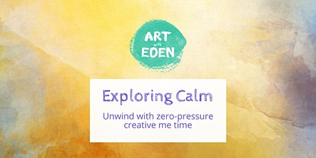 Exploring Calm: super relaxed, mindful art tickets