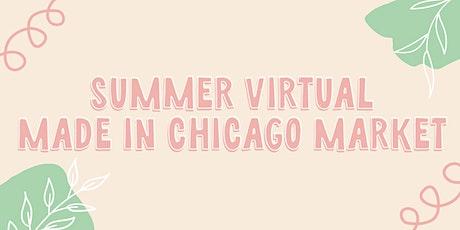 Summer Virtual Made in Chicago Market tickets