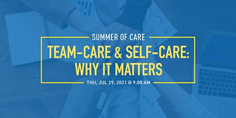 Team-Care & Self-Care: Why it Matters tickets