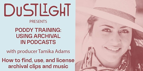 Dustlight presents Poddy Training: Using Archival for Podcasts tickets
