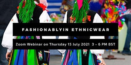 Fashionablyin Ethnic Wear tickets