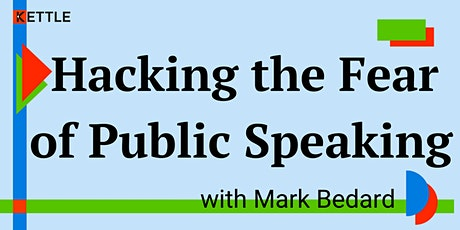 Hacking the Fear of Public Speaking tickets