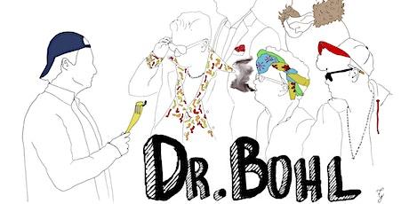 Dr.Bohl - Live billets