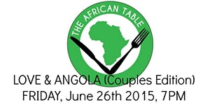 The African Table:  Love & Angola (Couples Edition)