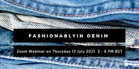 Fashionablyin Denim tickets