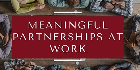 Meaningful Partnership at Work tickets