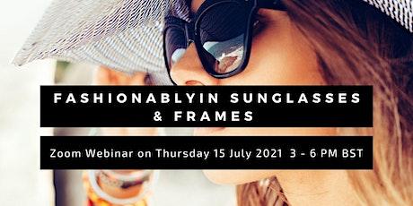 Fashionablyin Sunglasses & Frames tickets