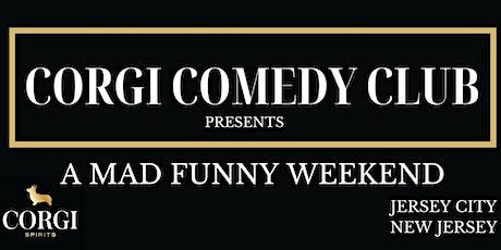 Corgi Comedy Club presents A Mad Funny Weekend (3pm - Sunday 7/18/2021) tickets
