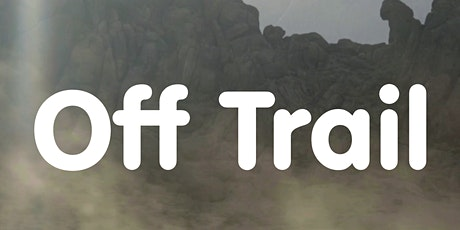 OFF TRAIL- Open Night tickets