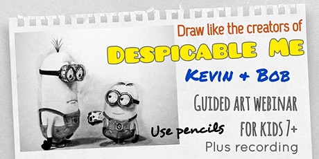 Easy Drawing Techniques for Kids - Minions - Art Webinar for Kids 7+ tickets
