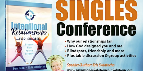Intentional Relationships Singles Conference with Kris Swiatocho tickets