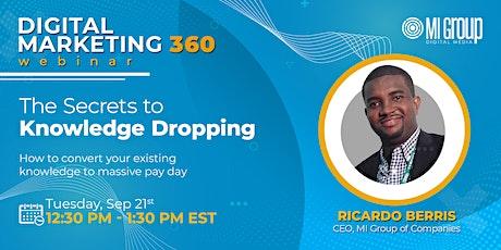 Digital Marketing 360 Webinar - The Secrets to Knowledge Dropping tickets
