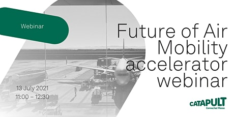 Future of Air Mobility accelerator webinar tickets