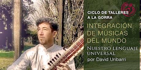 INTEGRACIÓN DE MÚSICAS DEL MUNDO por David Uribarri boletos