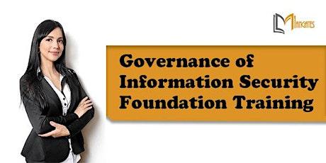Governance of Information Security Foundation  1DayVirtualTrainingin Geneva tickets