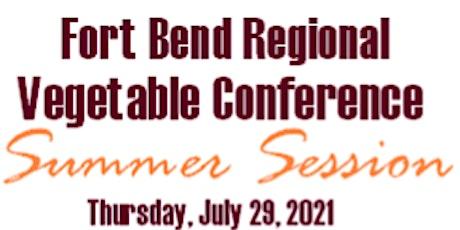 Fort Bend Regional Vegetable Conference - Summer Session tickets
