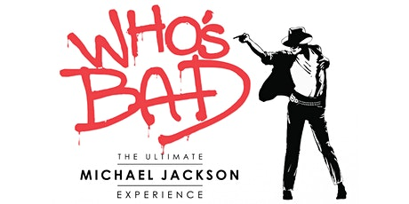 Who's Bad | The Ultimate Michael Jackson Experience *ALMOST SOLD OUT* tickets