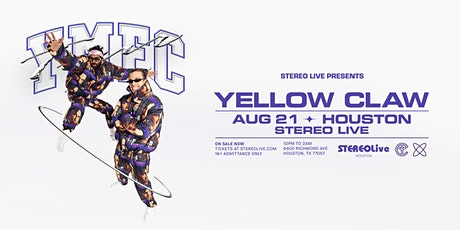 Yellow Claw - Stereo Live Houston tickets