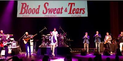 Blood Sweat & Tears – NEW DATE