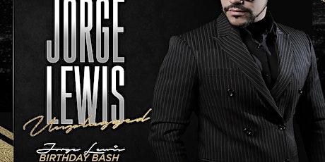 Jorge Lewis Unplugged Birthday Bash tickets