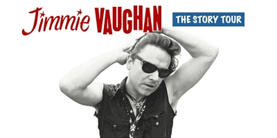 Jimmie Vaughan's The Story Tour