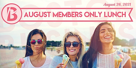 August Members Only LUNCH tickets