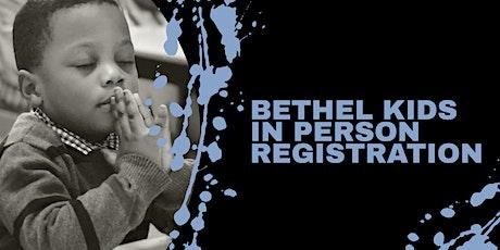 Bethel Kids Registration July 4th 2021 tickets