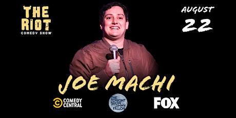 The Riot Standup Comedy Show presents Joe Machi (Comedy Central, FOX) tickets