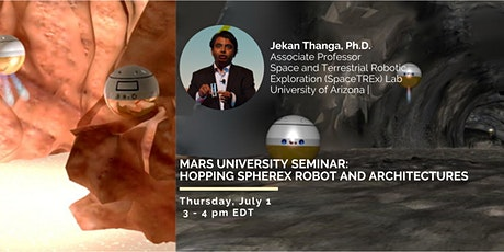 MarsU Seminar: Hopping SphereX Robot and Architectures for Mars Exploration tickets
