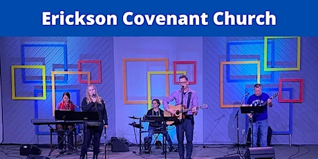 Erickson Covenant Church Sunday Morning On-Site Service - 10am tickets