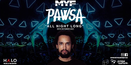 MYF Presents - PAWSA (All night long) tickets