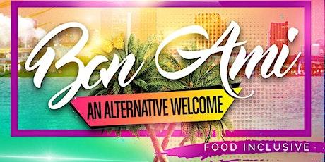 Bon Ami... An Alternative Welcome tickets