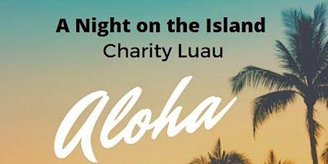 A Night on the Island Charity Luau tickets