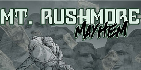 Mount Rushmore Mayhem tickets