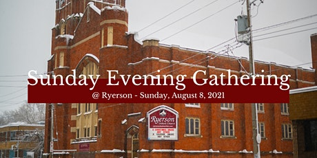 Sunday Evening Gatherings at Ryerson - August 8, 2021 tickets